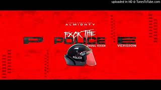 Fxck the Police - Almighty [Version Original]