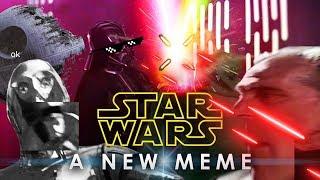 STAR WARS EPISODE IV: A NEW MEME