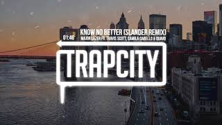 Major Lazer - Know No Better (ft. Travis Scott, Camila Cabello & Quavo) [Slander Remix]