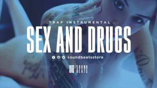 """Sex And Drugs"" - Trap Instrumental 2016 - 2017 