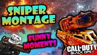 Black Ops 3 | Sniper Montage + Funny Moments (Ninja Defuse, Epic Moments and Troll)