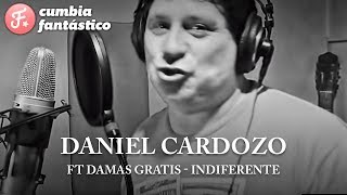 Daniel Cardozo ft Damas Gratis   Indiferente