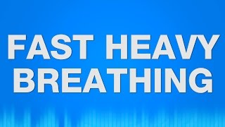 Fast Heavy Breathing SOUND EFFECT - Schnelles Atmen SOUNDS