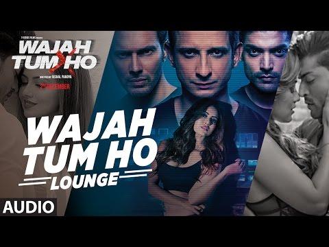 Wajah Tum Ho Lyrics - Lounge (Title Song) | Mithoon, Sana Khan