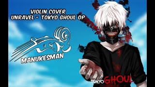 Unravel - Tokyo Ghoul OP 【Violin COVER】Tokyo Ghoul cover