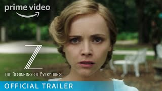 Z: The Beginning of Everything Season 1 - Official Trailer   Amazon Prime Video