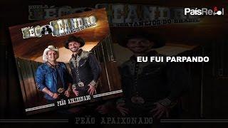LÉO&LEANDRO - EU FUI PARPANDO
