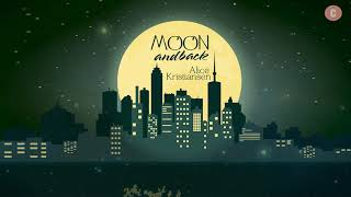 [Vietsub + Lyrics] Moon And Back - Alice Kristiansen