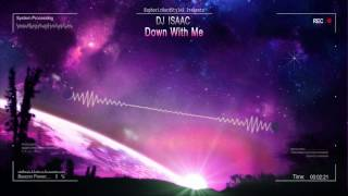 DJ Isaac - Down With Me [HQ Edit]