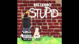Big Lenbo - Stupid