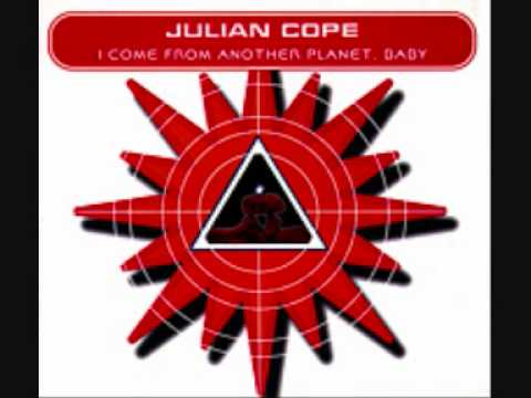 julian-cope-i-come-from-another-planet-baby-theecholabelltd