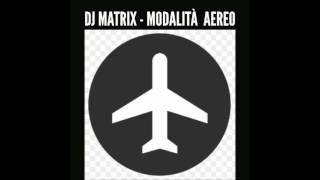 Dj Matrix - modalità aereo