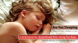 Are You Sleeping || The Green Orbs || Children's Calm free music & no copyright