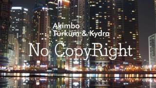 Türküm & Kydra - Akimbo [No Copyright]