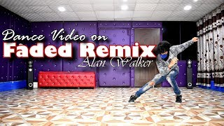Alan Walker - Faded (Osias Trap Remix) Dance Video by Ajay Poptron | Dehradun, India