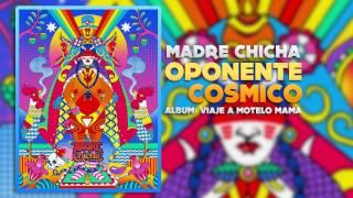 Madre Chicha - Oponente Cósmico