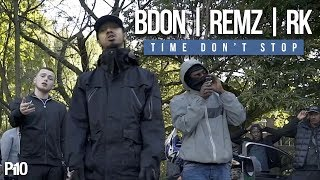 P110 - B Don x Remz x RK - Time Don't Stop [Music Video]
