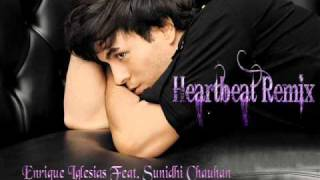Heartbeat - Enrique Iglesias Feat. Sunidhi Chauhan