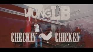 YUNG LB CHECKIN CHICKEN (OFFICIAL VIDEO)