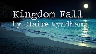 Kingdom Fall - Claire Wyndham [lyrics]