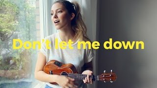 Don't Let Me Down - The Chainsmokers (ukulele cover Romy Wave)