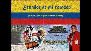 LUCHITO ROMAN Y ORQUESTA - ECUADOR DE MI CORAZON