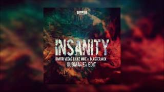 Dimitri Vegas & Like Mike & Blasterjaxx - Insanity(DubMaker Edit)