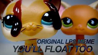 You'll Float Too~ ORIGINAL LPS MEME
