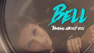 Bell - Thinking About You [Official Video]