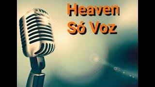 Heaven - Bryan Adams -  (Só Voz - Cover - Fabio Moreira)