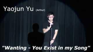 Yaojun Yu (Arthur) - You Exist in my Song (Wanting Cover) | KHS Spirit Week Talent Show 2012