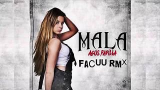► FACUU RMX ✘ MALA (AGUS PADILLA)