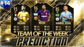 FIFA 19: TOTW 14 PREDICTIONS! IF MESSI, HAZARD & JESUS🔥