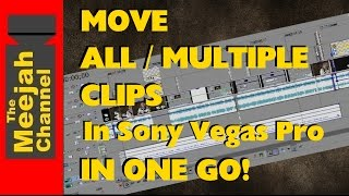 How to Move All/Multiple Clips at Once In Sony Vegas Pro