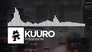 KUURO - Possession [Monstercat Release]
