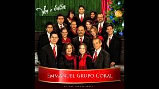 Emmanuel Grupo Coral - Oh Ven Emmanuel/O Come, O Come, Emmanuel