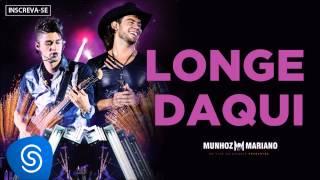 Munhoz & Mariano -  Longe Daqui (Ao Vivo no Estádio Prudentão) [Áudio Oficial]