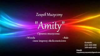 Zespół Muzyczny,,AMITY'' To dla ciebie jestem COVER