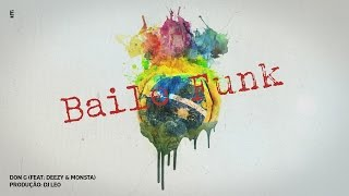 Don G - Baile Funk (Feat. Deezy & Monsta)