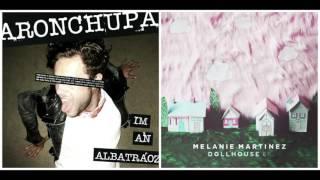 Dollhouse X I'm An Albatraoz - Melanie Martinez vs. AronChupa