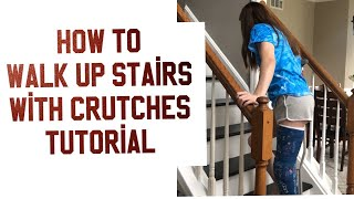 HOW TO WALK UPSTAIRS WITH CRUTCHES/Rhoadsoflife
