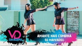 Os Marvados  - Amante não combina (Coreografia) VD Dancers