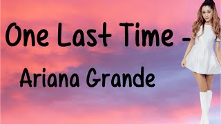 One Last Time (With Lyrics) - Ariana Grande