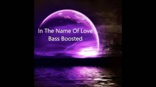 Martin Garrix & Bebe Rexha - In The Name Of Love (DallasK Remix) (Bass Boosted)