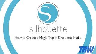 How to Create a Magic Trap in Silhouette Studio