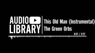 This Old Man (Instrumental) by The Green Orbs | Nursery rhyme