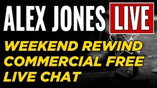 LIVE 📢 Alex Jones Show • Commercial Free • WEEKEND REWIND ► Infowars Stream