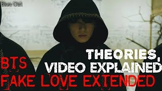 [NEW THEORIES] BTS FAKE LOVE (EXTENDED VERSION) lets Analyze
