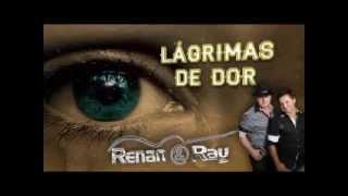 """Renan e Ray """"Lágrimas de Dor"""" (Vídeo Oficial)"""