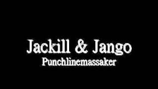 Jackill & Jango- Punchlinemassaker